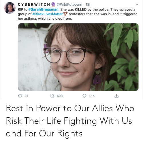 Our: Rest in Power to Our Allies Who Risk Their Life Fighting With Us and For Our Rights