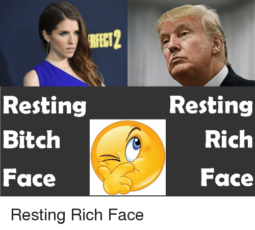 Bernie Sanders, Rest, and Faced: Resting  Bitch  Face  Resting  Rich  Face Resting Rich Face