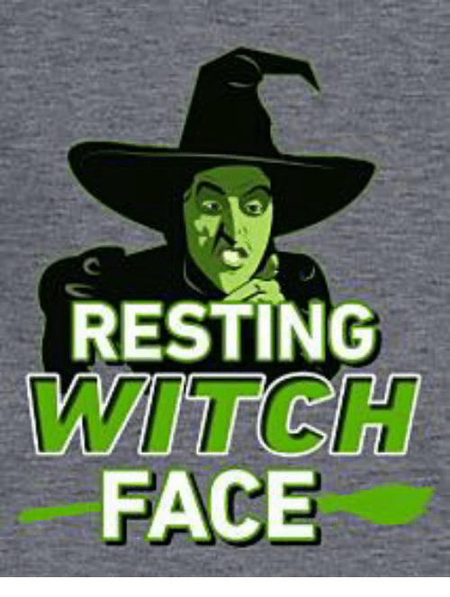 Memes, 🤖, and Witch: RESTING  WITCH  FACE