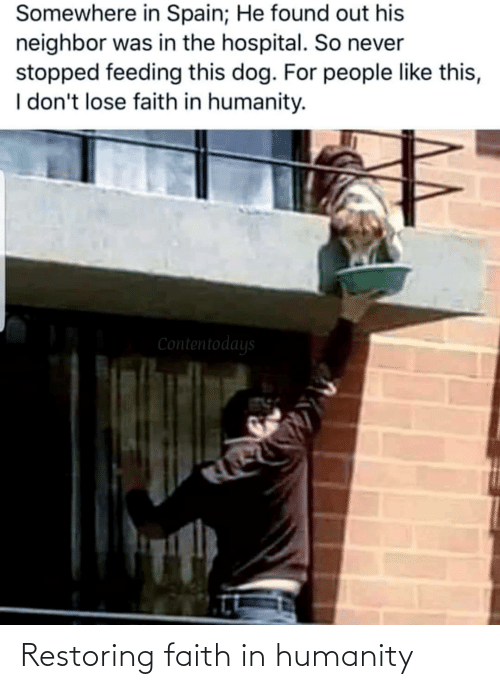 Faith: Restoring faith in humanity
