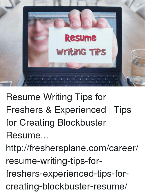 resume writing tips resume writing tips for freshers