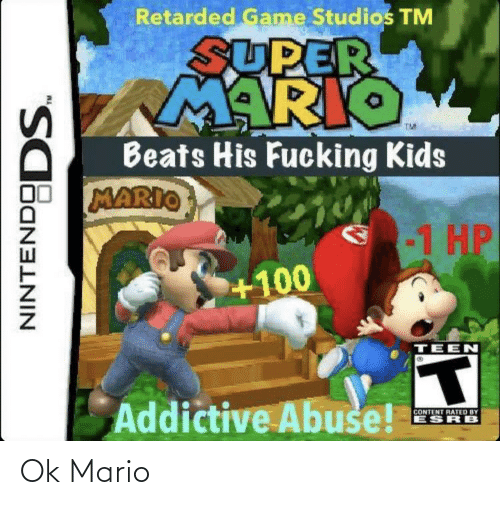 Fucking Kids: Retarded Game Studios TM  SUPER  MARIO  TM  Beats His Fucking Kids  MARIO  -1 HP  +100  TEEN  Addictive Abuse!  CONTENT RATED BY  ESRB  lõaN3ININ  INTENDODS. Ok Mario