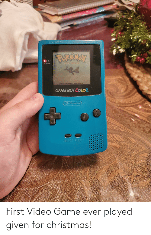 game boy color: rete  A COMM  POREMEN  CNOV  GOLD VERSION  POWER  2000 GAME FREAK inc.  GAME BOY COLOR  Nintendo  SELECT START First Video Game ever played given for christmas!