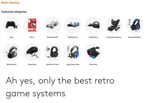 game boy color: Retro Gaming  Featured categories  $20  Wii U  Nintendo NES  PlayStation 2  PlayStation  Game Boy Advance  Хbox  Super Nintendo  AAA  Game Boy  Nintendo 64  Game Boy Color  GameCube  Sega Game Gear Ah yes, only the best retro game systems