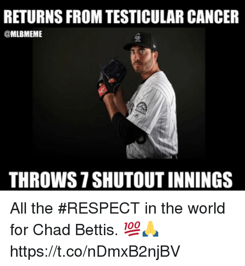 Chads: RETURNS FROM TESTICULAR CANCER  @MLBMEME  THROWS 7 SHUTOUT INNINGS All the #RESPECT in the world for Chad Bettis. 💯🙏 https://t.co/nDmxB2njBV