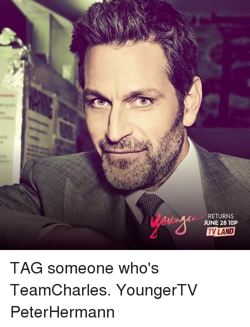 tv land: RETURNS  JUNE 28 10P  TV LAND TAG someone who's TeamCharles. YoungerTV PeterHermann