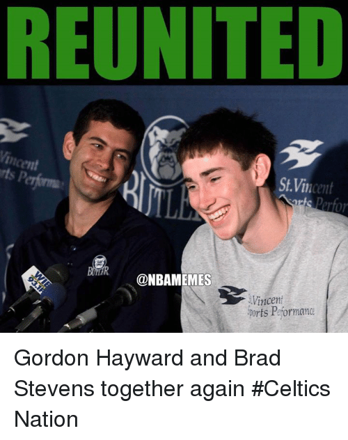 Gordon Hayward, Nba, and Celtics: REUNITED  Vincent  St.Vincent  @NBAMEMES  Vincent  Ports Peformance Gordon Hayward and Brad Stevens together again #Celtics Nation