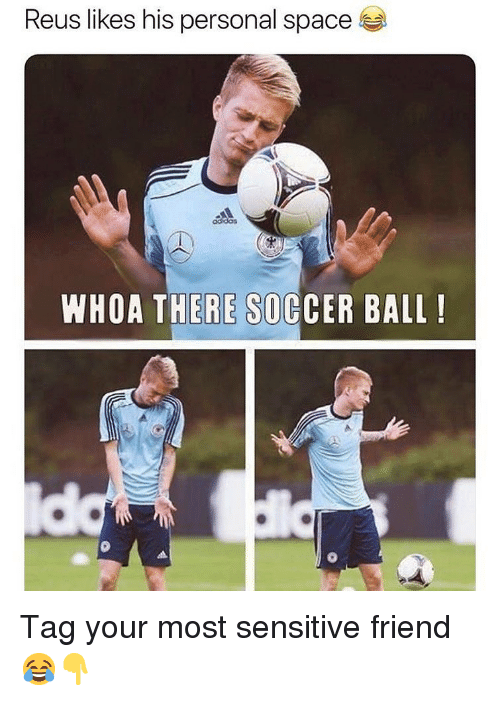 reus: Reus likes his personal space  WHOA THERE SOCCER BALL! Tag your most sensitive friend 😂👇