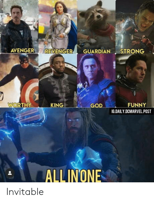 Funny, God, and Guardian: REVENGER  AVENGER  GUARDIAN STRONG  WORTHY  FUNNY  KING  GOD  IG.DAILY.DCMARVEL.POST  ALLINONE Invitable