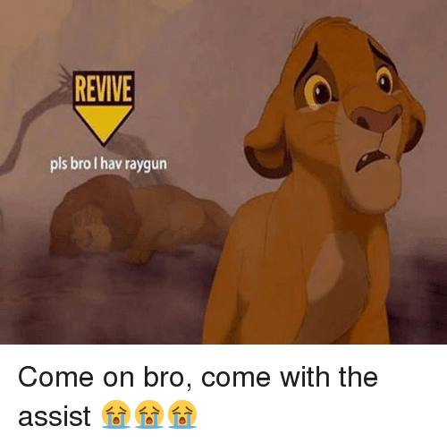 Memes, 🤖, and Pls: REVIVE  pls bro I hav raygun Come on bro, come with the assist 😭😭😭