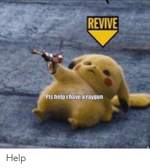 raygun: REVIVE  Pls help i have a raygun Help