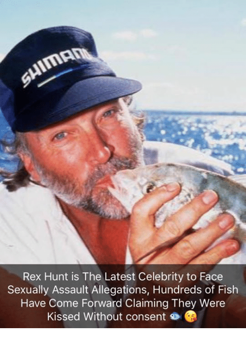 Memes, Fish, and 🤖: Rex Hunt is The Latest Celebrity to Face  Sexually Assault Allegations, Hundreds of Fish  Have Come Forward Claiming They Were  Kissed Without consent