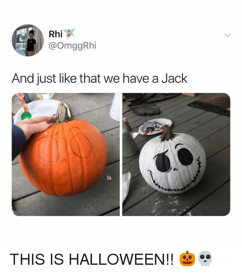 Halloween, Relatable, and Jack: Rhi  @OmggRhi  And just like that we have a Jack THIS IS HALLOWEEN!! 🎃💀