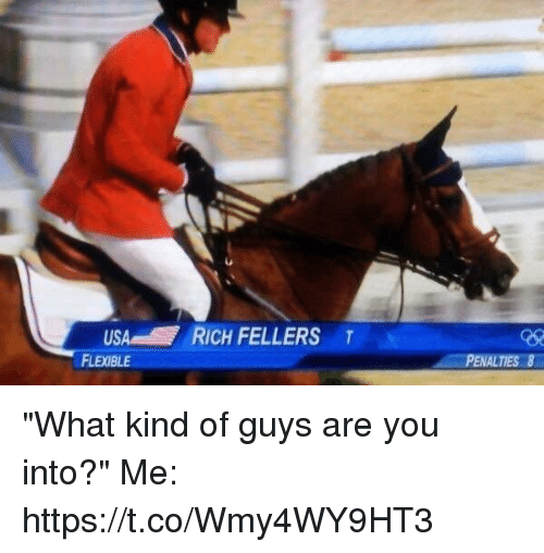 "Girl Memes, Usa, and You: RICH FELLERS T  USA  FLEXIBLE ""What kind of guys are you into?"" Me: https://t.co/Wmy4WY9HT3"