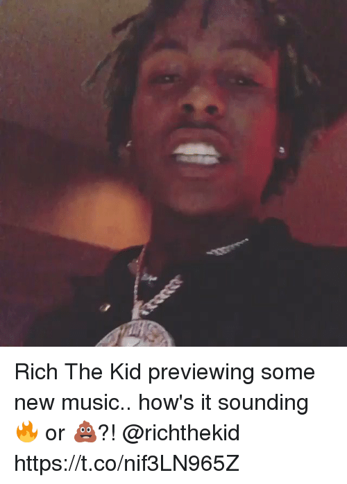 Music, Kid, and New: Rich The Kid previewing some new music.. how's it sounding 🔥 or 💩?! @richthekid https://t.co/nif3LN965Z