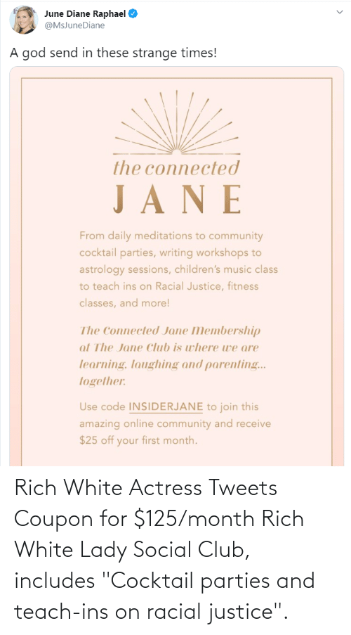 "Racial: Rich White Actress Tweets Coupon for $125/month Rich White Lady Social Club, includes ""Cocktail parties and teach-ins on racial justice""."