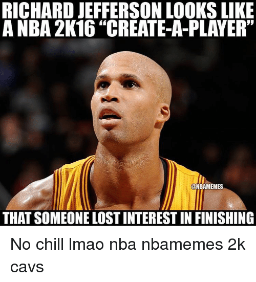 "Basketball, Cavs, and Chill: RICHARD JEFFERSON LOOKS LIKE  A NBA 2K16""CREATE-A-PLAYER""  ONBAMEMES  THAT SOMEONELOSTINTERESTIN FINISHING No chill lmao nba nbamemes 2k cavs"