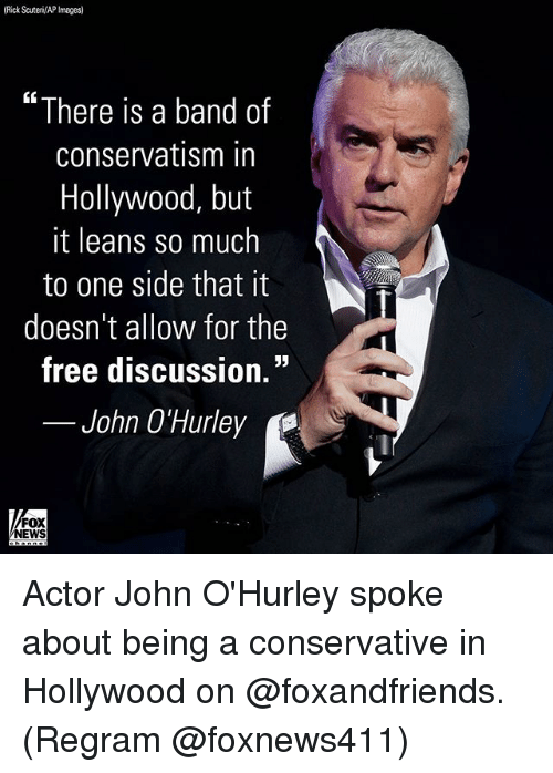 "Memes, News, and Fox News: (Rick Scuteri/AP Images)  ""There is a band of  conservatism in  Hollywood, but  it leans so much  to one side that it  doesn't allow for the  free discussion.""  John O'Hurley  FOX  NEWS Actor John O'Hurley spoke about being a conservative in Hollywood on @foxandfriends. (Regram @foxnews411)"