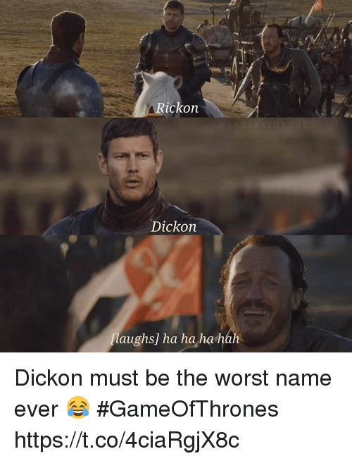 Rickon: Rickon  Dickon  laughs] ha hahahah Dickon must be the worst name ever 😂 #GameOfThrones https://t.co/4ciaRgjX8c