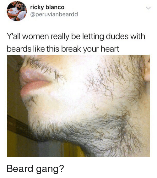 Beards: ricky blanco  @peruvianbeardd  Y'all women really be letting dudes with  beards like this break your heart Beard gang?