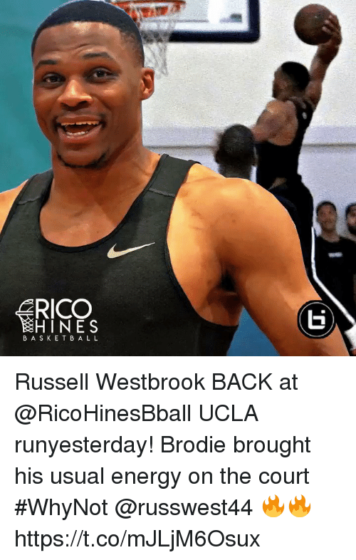 ucla: RICO  HINES  BAS K ETB AL L Russell Westbrook BACK at @RicoHinesBball UCLA runyesterday! Brodie brought his usual energy on the court #WhyNot @russwest44 🔥🔥 https://t.co/mJLjM6Osux