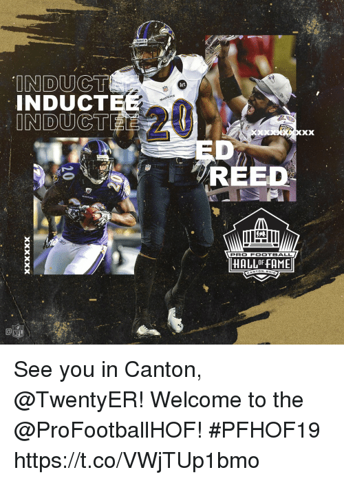 Reed: Riddell  INDUCT  INDUCTEE  Art  RAVENS  ED  REED  Les  PRO FOOTBALL  HALLOF FAME  NTON.OH See you in Canton, @TwentyER!   Welcome to the @ProFootballHOF! #PFHOF19 https://t.co/VWjTUp1bmo