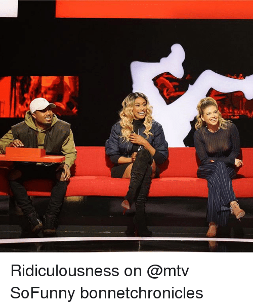 Memes, Mtv, and 🤖: Ridiculousness on @mtv SoFunny bonnetchronicles
