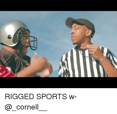 Memes, Sports, and 🤖: RIGGED SPORTS w- @_cornell__