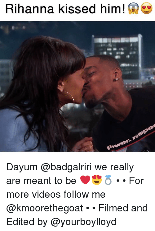dayum: Rihanna kissed him! Dayum @badgalriri we really are meant to be ❤️😍💍 • • For more videos follow me @kmoorethegoat • • Filmed and Edited by @yourboylloyd