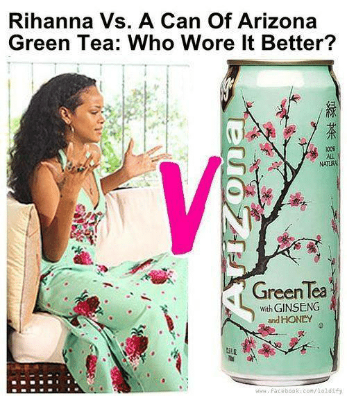 Ginseng: Rihanna Vs. A Can Of Arizona  Green Tea: Who Wore It Better?  GreenTea  wth GINSENG  and HONEY  www.facebook, con 7102 dify