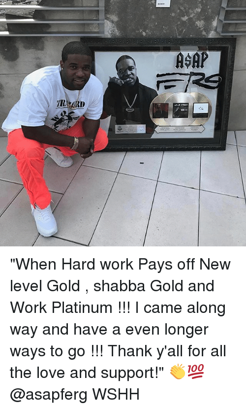 "Love, Memes, and Shabba: RIO  ASAP ""When Hard work Pays off New level Gold , shabba Gold and Work Platinum !!! I came along way and have a even longer ways to go !!! Thank y'all for all the love and support!"" 👏💯 @asapferg WSHH"