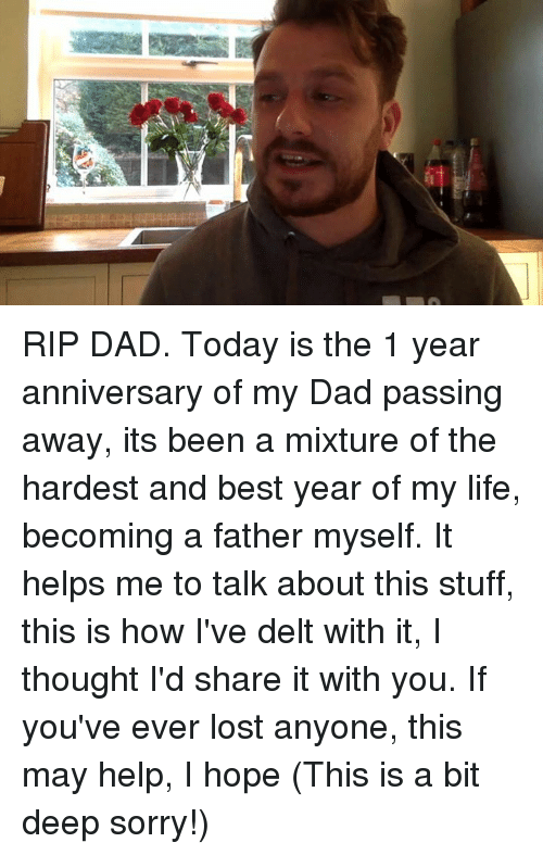 Dad, Life, and Memes: RIP DAD.   Today is the 1 year anniversary of my Dad passing away, its been a mixture of the hardest and best year of my life, becoming a father myself. It helps me to talk about this stuff, this is how I've delt with it, I thought I'd share it with you. If you've ever lost anyone, this may help, I hope (This is a bit deep sorry!)
