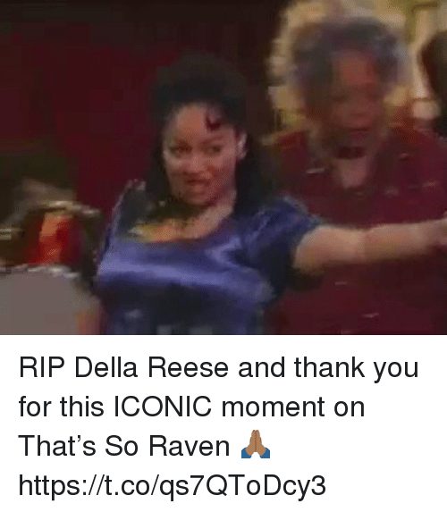 Funny, Thank You, and Raven: RIP Della Reese and thank you for this ICONIC moment on That's So Raven 🙏🏾 https://t.co/qs7QToDcy3