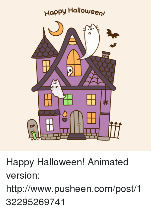 Animals, Anime, and Dank: RIP  Happy Halloween Happy Halloween!  Animated version: http://www.pusheen.com/post/132295269741
