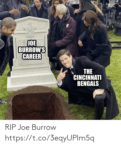 joe: RIP Joe Burrow https://t.co/3eqyUPIm5q
