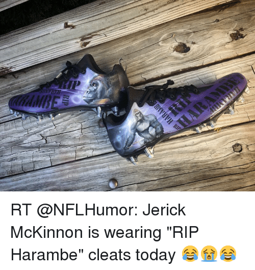 "Nfl, Today, and Harambe: RIP RT @NFLHumor: Jerick McKinnon is wearing ""RIP Harambe"" cleats today 😂😭😂"