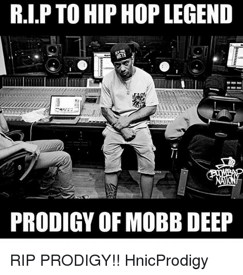 Memes, Prodigy, and Hip Hop: RIP TO HIP HOP LEGEND  NETS  PRODIGY OF MOBB DEEP RIP PRODIGY!! HnicProdigy