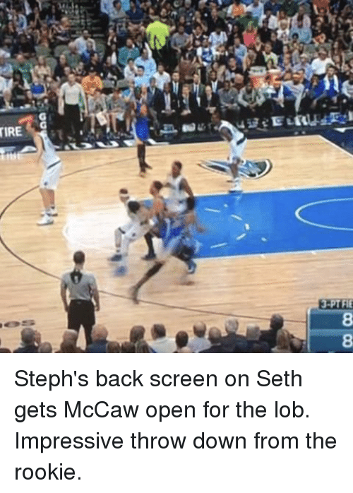 Basketball, Golden State Warriors, and Sports: riRE  3-PTFIE  COCO  pg Steph's back screen on Seth gets McCaw open for the lob. Impressive throw down from the rookie.