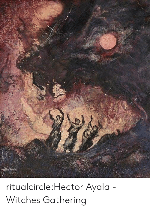 hector: ritualcircle:Hector Ayala - Witches Gathering