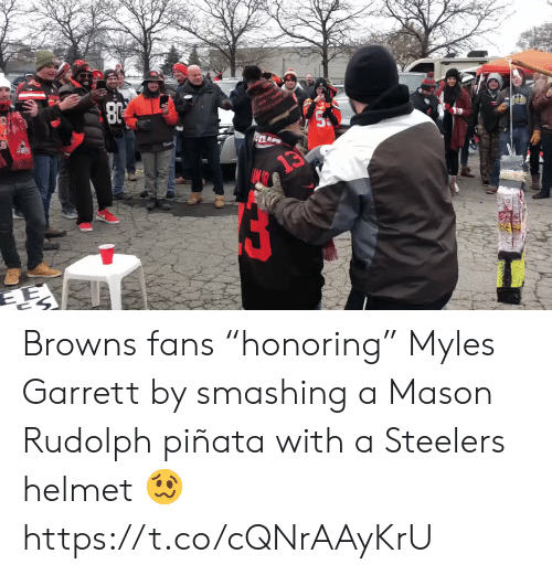"Browns: rivvIAND  13 Browns fans ""honoring"" Myles Garrett by smashing a Mason Rudolph piñata with a Steelers helmet 🥴 https://t.co/cQNrAAyKrU"