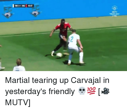 Memes, Live, and Martial: RM-1 MU 46:07  MUTV  TOUR 2017  LIVE Martial tearing up Carvajal in yesterday's friendly 💀💯 [🎥MUTV]