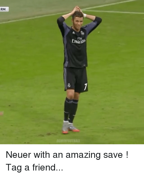 neuer: RM  Flv  Emia  OMINFOOTBALL Neuer with an amazing save ! Tag a friend...