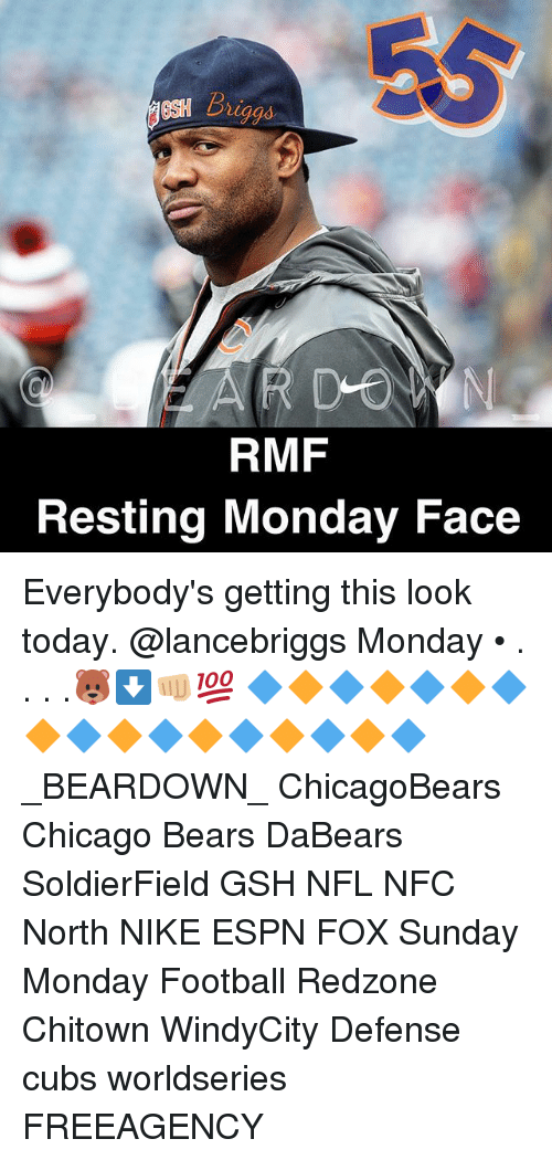 Memes, 🤖, and Fox: RMF  Resting Monday Face Everybody's getting this look today. @lancebriggs Monday • . . . .🐻⬇👊🏼💯 🔷🔶🔷🔶🔷🔶🔷🔶🔷🔶🔷🔶🔷🔶🔷🔶🔷 _BEARDOWN_ ChicagoBears Chicago Bears DaBears SoldierField GSH NFL NFC North NIKE ESPN FOX Sunday Monday Football Redzone Chitown WindyCity Defense cubs worldseries FREEAGENCY