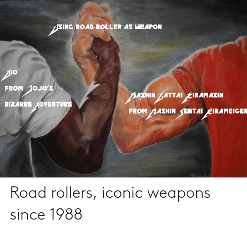 Rollers: Road rollers, iconic weapons since 1988