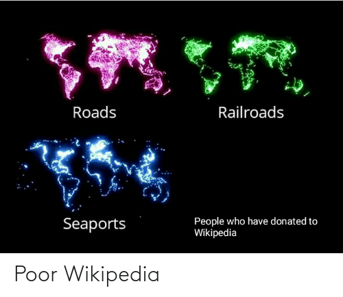 wikipedia: Roads  Railroads  People who have donated to  Wikipedia  Seaports Poor Wikipedia