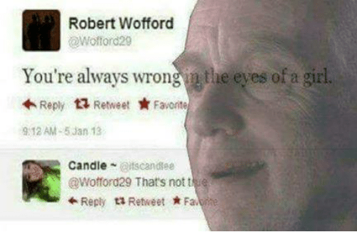 wofford: Robert Wofford  @Wofford29  You're always wrongn the eyes of a girl  Reply乜Retweet ★ Favorite  9:12 AM-5an 13  Candieitscanddee  @Wofford29 That's not ft  ← Reply ts Retweet ★ Faerie