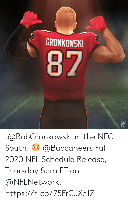 nfc: .@RobGronkowski in the NFC South. 😳 @Buccaneers  Full 2020 NFL Schedule Release, Thursday 8pm ET on @NFLNetwork. https://t.co/75FrCJXc1Z