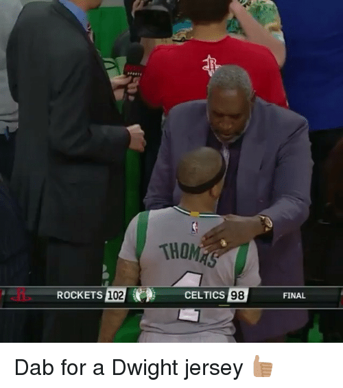 Celtic: ROCKETS 102  THO  CELTICS  98  FINAL Dab for a Dwight jersey 👍🏽