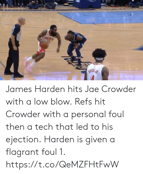 Jae Crowder: ROCKETS  HAUSE James Harden hits Jae Crowder with a low blow. Refs hit Crowder with a personal foul then a tech that led to his ejection. Harden is given a flagrant foul 1. https://t.co/QeMZFHtFwW