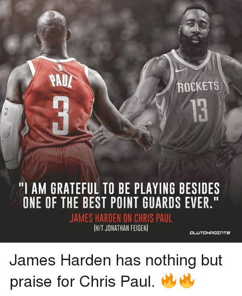 """Chris Paul, James Harden, and Best: ROCKETS  """"I AM GRATEFUL TO BE PLAYING BESIDES  ONE OF THE BEST POINT GUARDS EVER.""""  JAMES HARDEN ON CHRIS PAUL  H/T JONATHAN FEIGEN]  OL James Harden has nothing but praise for Chris Paul. 🔥🔥"""